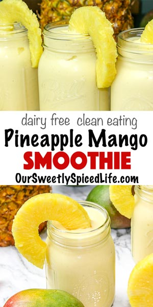 dairy free clean eating pineapple mango smoothies with mango and pineapple nearby