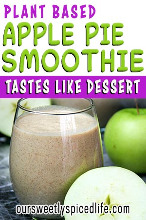 plant based apple pie smoothie that tastes like dessert with cut apples and whole green apple