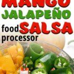 Quick fresh mango jalapeno food processor salsa ingredients in processor