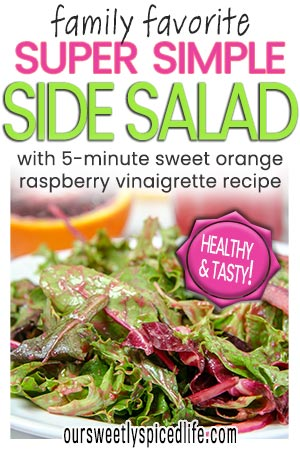 family favorite super simple side salad with 5 minute sweet orange raspberry dressing